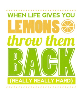 image of print from Society6 that states when life gives you lemons throw them back really really hard
