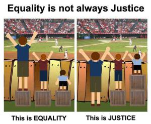 Equality is not always justice. Image from Imgur: http://imgur.com/gallery/HYx95Xk