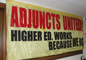 image of banner stating Adjuncts united! Higher ed works because we do