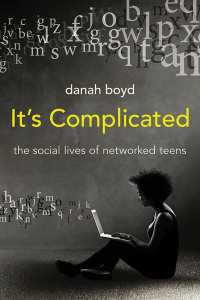 image of book cover of It's Complicated: The Social Lives of Networked Teens by dana boyd