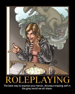 "image of Roleplaying poster. Subtitle states ""the best way to express your heroic, dinosaur-tripping self in the gray world we all share."""