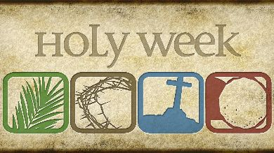 "Image with above caption stating ""Holy Week."" It has four images at the bottom: a palm frond, a crown of thorns, a cross on a small hill, and a stone by the mouth of a cave."