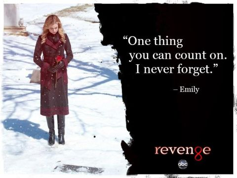 "Image of Emily Thorne, the protagonist of the TV show Revenge, with the caption ""One thing you can count on, I never forget."""
