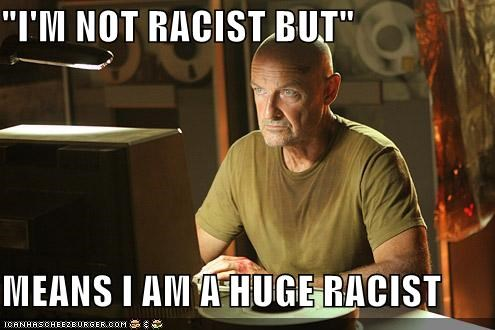 "Image still from the television show ""Lost."" It shows the character John Locke with the caption, """"I'm not racist but"" means I am a huge racist."""